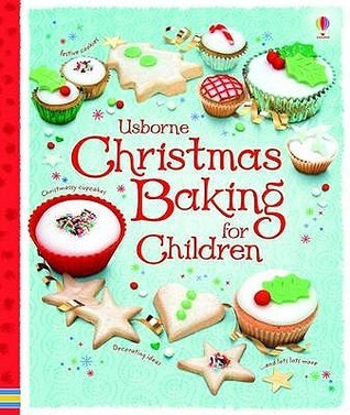 Christmas Baking Book For Children (Usborne First Cookbooks)  by  Abigail Wheatley