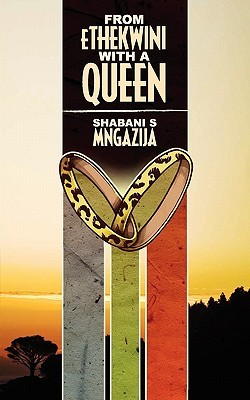 From Ethekwini with a Queen  by  Shabani S. Mngazija