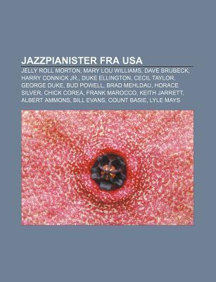 Jazzpianister Fra USA: Jelly Roll Morton, Mary Lou Williams, Dave Brubeck, Harry Connick JR., Duke Ellington, Cecil Taylor, George Duke  by  Source Wikipedia