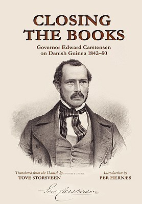 Closing the Books. Governor Edward Carstensen on Danish Guinea 1842-50  by  Tove Storsveen