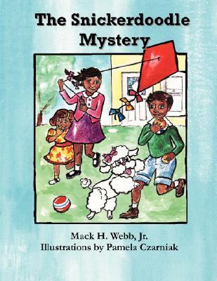 The Snickerdoodle Mystery Mack H. Webb Jr.