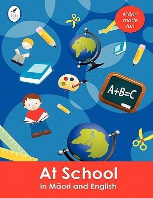 At School in Maori and English  by  Ahurewa Kahukura