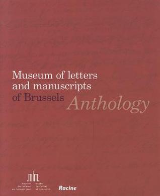 Anthology: Museum of Letters and Manuscripts of Brussels  by  Etienne Averlant