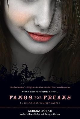 Fangs for Freaks (Half-Blood Vampires, #2)  by  Serena Robar