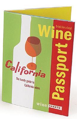 Winepassport: California: The Handy Guide to California Wines  by  Julie Tucker