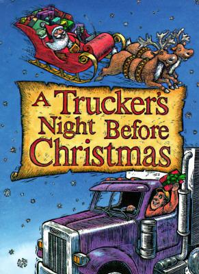 Truckers Night Before Christmas, A Dawn Valentine Hadlock