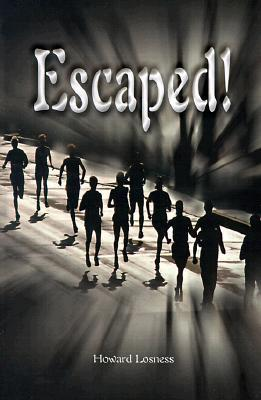 Escaped! Howard Losness