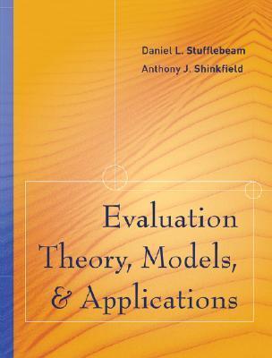 Evaluation Theory, Models, and Applications Daniel L. Stufflebeam