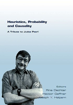 Heuristics, Probability and Causality. a Tribute to Judea Pearl  by  Rina Dechter