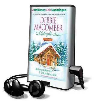 Midnight Sons, Volume 1: Brides for Brothers & the Marriage Risk  by  Debbie Macomber