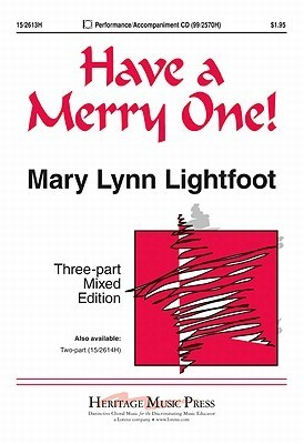 Have a Merry One! Mary Lynn Lightfoot