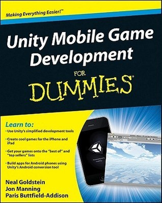 Unity Mobile Game Development for Dummies  by  Neal Goldstein
