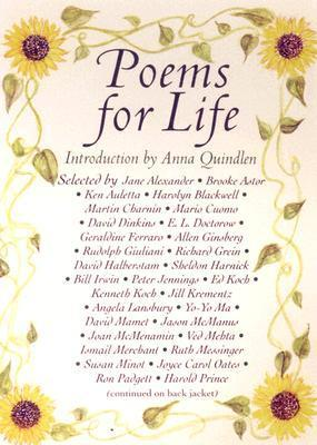 Poems for Life: Famous People Select Their Favorite Poem and Say Why It Inspires Them Anna Quindlen