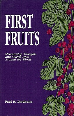 First Fruits: Stewardship Thoughts and Stories from Around the World Alan  Hamilton