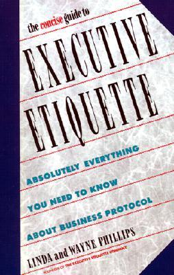 Concise Guide to Executive Etiquette  by  Linda Phillips