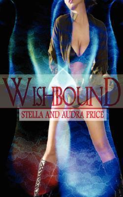 Wishbound (Duvall Inc, #1-2) Stella Price