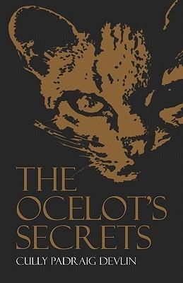 The Ocelots Secrets  by  Cully Devlin