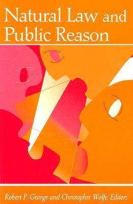 Natural Law and Public Reason  by  Robert P. George