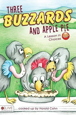 Three Buzzards and Apple Pie: A Lesson in Choices  by  Harold Cohn