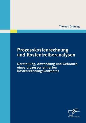 Prozesskostenrechnung Und Kostentreiberanalysen Thomas Grüning