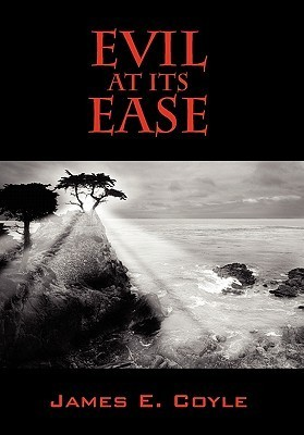Evil at Its Ease  by  James Coyle