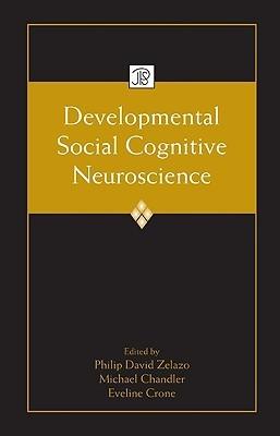 Developmental Social Cognitive Neuroscience  by  Philip David Zelazo