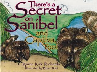 Theres a Secret on Sanibel and Captiva, Too  by  Karen K. Richards