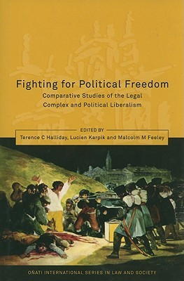 Fighting for Political Freedom: Comparative Studies of the Legal Complex and Political Liberalism Terence C. Halliday