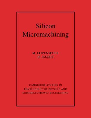 Silicon Micromachining M. Elwenspoek