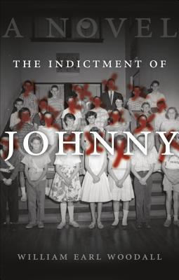 The Indictment of Johnny  by  William Earl Woodall