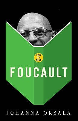 How To Read Foucault  by  Johanna Oksala