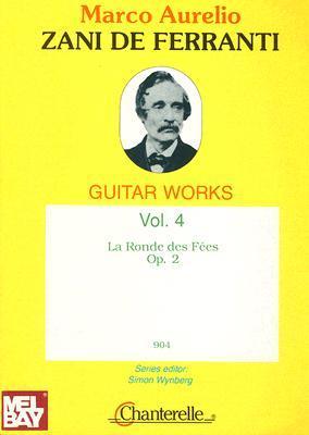 Zani de Ferranti Guitar Works Vol. 4  by  Zani de Ferranti