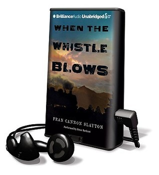 When the Whistle Blows [With Headphones]  by  Fran Cannon Slayton