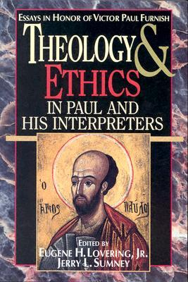 Theology and Ethics in Paul and His Interpreters Eugene H. Lovering