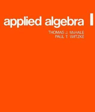 Applied Algebra I  by  Thomas J. McHale
