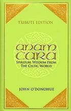 Anam Ċara: Spiritual Wisdom from the Celtic World John ODonohue