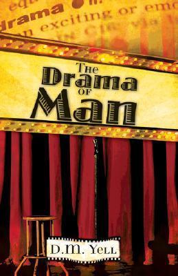 The Drama of Man D.M. Yell