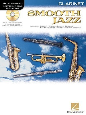 Smooth Jazz: Clarinet [With CD/DVD]  by  Hal Leonard Publishing Company