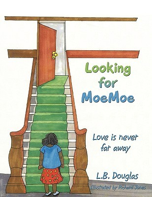 Looking for Moemoe: Love Is Never Far Away  by  L. B. Douglas