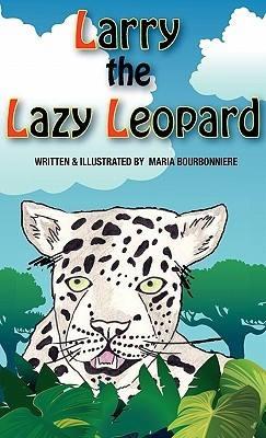 Larry the Lazy Leopard  by  Maria Bourbonniere