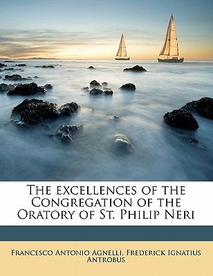 The Excellences of the Congregation of the Oratory of St. Philip Neri  by  Francesco Antonio Agnelli