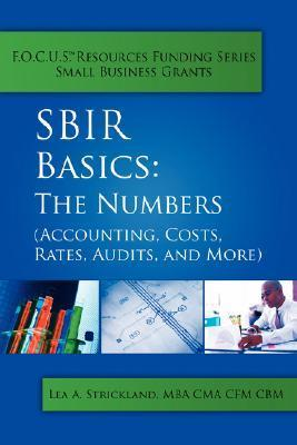Sbir Basics: The Numbers  by  Lea, A. Strickland