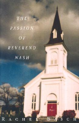 The Passion of Reverend Nash: A Novel Rachel Basch