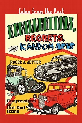 Recollections, Regrets, & Random Acts Roger A. Jetter