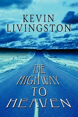 The Highway to Heaven  by  Kevin Livingston