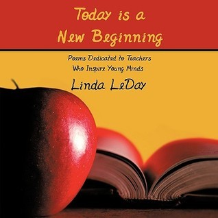 Today Is a New Beginning  by  Linda Leday