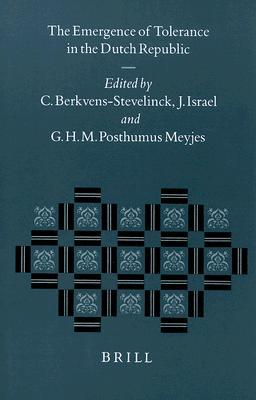 The Emergence of Tolerance in the Dutch Republic C. Berkvens-Stevelinck