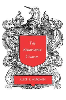 The Renaissance Chaucer  by  Alice Miskimin