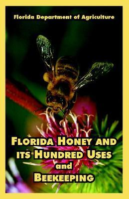 Florida Honey and Its Hundred Uses and Beekeeping Florida Dept of Agriculture