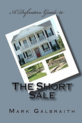 The Short Sale  by  Mark Galbraith